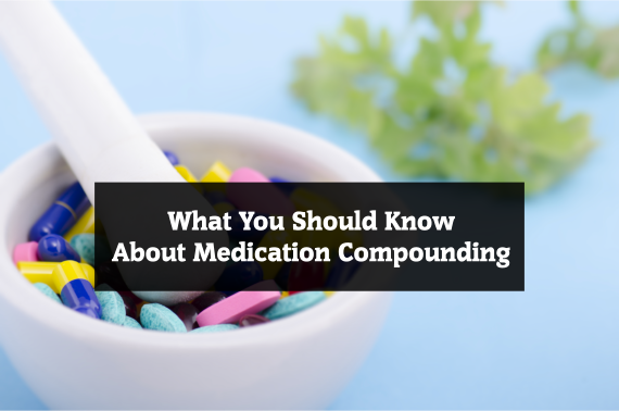 What You Should Know About Medication Compounding