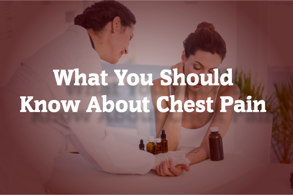 What You Should  Know About Chest Pain